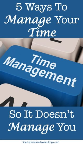 5 Ways To Manage Your Time So It Doesn't Manage You